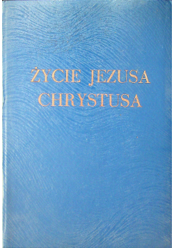 Życie Jezusa Chrystusa 4 części