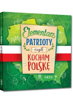 Elementarz patrioty czyli kocham Polskę