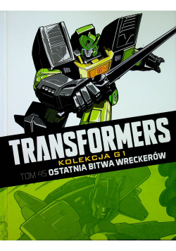 Transformers Tom 45 Ostatnia bitwa Wreckerów