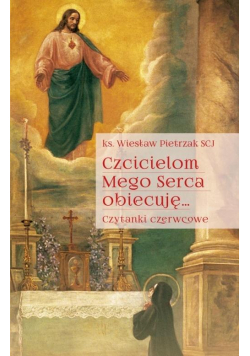 Czcicielom Mego Serca obiecuję