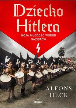 Dziecko Hitlera. Moja młodość wśród nazistów