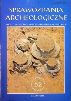 Sprawozdania archeologiczne nr 62