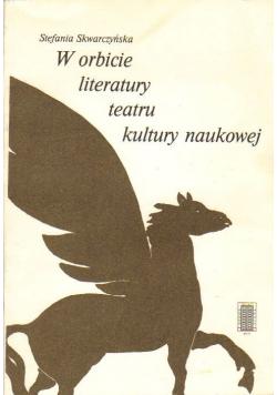 W orbicie literatury teatru kultury naukowej