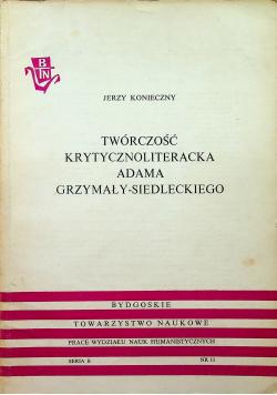 Twórczość krytycznoliteracka Adama Grzymały Siedleckiego