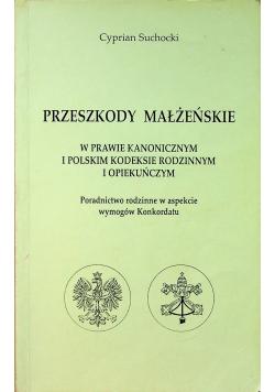 Przeszkody małżeńskie w Prawie Kanonicznym i Polskim Kodeksie Rodzinnym i Opiekuńczym