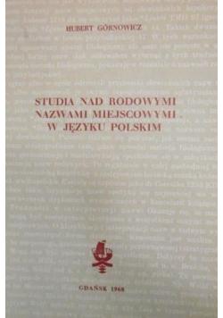 Studia nad rodowymi nazwami miejscowymi w języku polskim