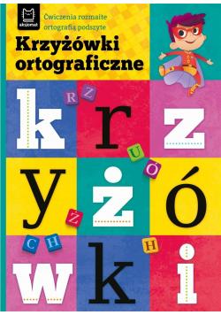 Krzyżówki ortograficzne. Ćwiczenia rozmaite..