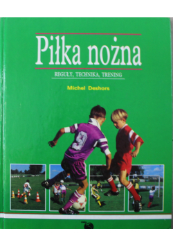 Piłka nożna reguły technika trening