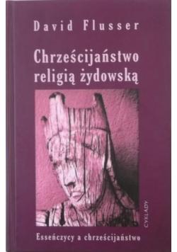 Chrześcijaństwo religią żydowską