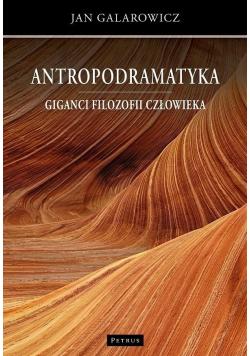 Antropodramatyka Giganci filozofii człowieka