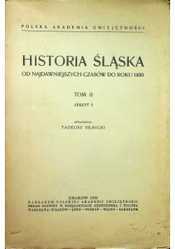 Historia śląska od najdawniejszych czasów do roku 1400 Tom II Zeszyt 1 1939 r