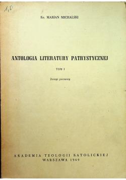 Antologia literatury patrystycznej Tom I