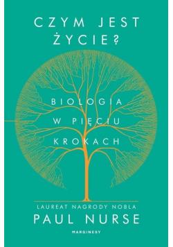 Czym jest życie Biologia w pięciu krokach