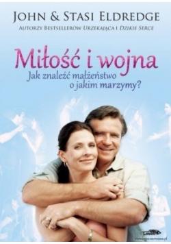 Miłość i wojna Jak znaleźć małżeństwo o jakim marzymy