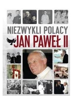 Niezwykli Polacy. Jan Paweł II