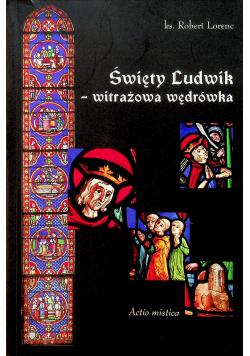 Święty Ludwik witrażowa wędrówka