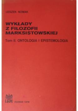 Wykłady z filozofii marksistowskiej Tom II Ontologia i epistemologia