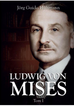 Ludwig von Mises T.1