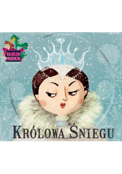 Bajeczki pioseneczki. Królowa śniegu + CD