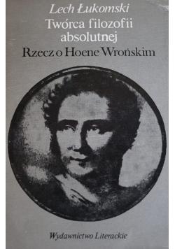 Twórca filozofii absolutnej Rzecz o Hoene Wrońskim