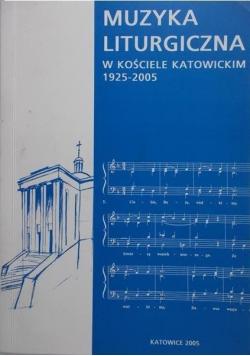 Muzyka liturgiczna w kościele Katowickim 1925  2005