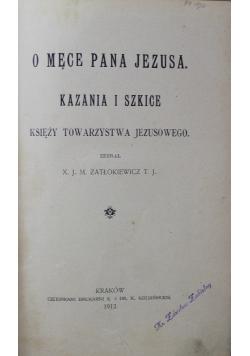 O męce Pana Jezusa kazania i szkice 1912 r.