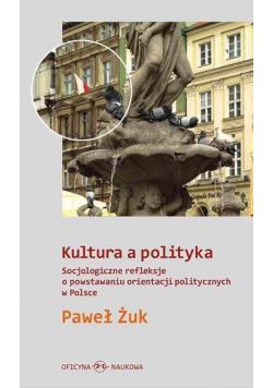 Kultura a polityka. Socjologiczne refleksje ...
