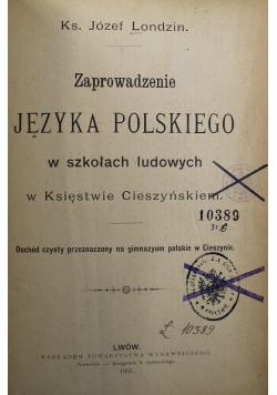 Zaprowadzenie języka polskiego w szkołach ludowych w Księstwie Cieszyńskiem 1901 r