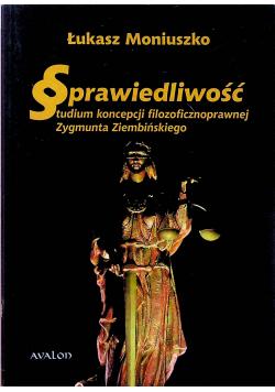 Sprawiedliwość Studium koncepcji filozoficznoprawnej Zygmunta Ziembińskiego