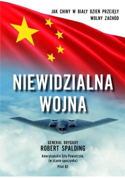 Niewidzialna wojna. Jak Chiny w biały dzień..