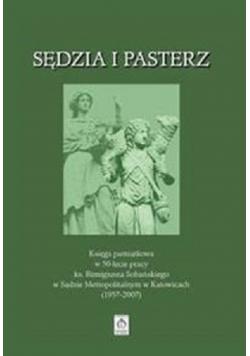 Sędzia i Pasterz Księga pamiątkowa w 50 lecie pracy ks Remigiusza Sobańskiego w Sądzie Metropolitalnym w Katowicach