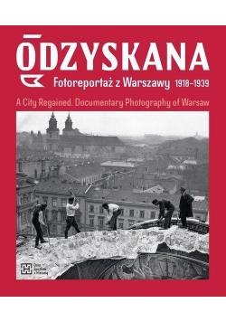 Odzyskana. Fotoreportaż z Warszawy 1918-1939