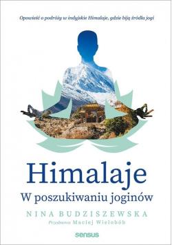 Himalaje W poszukiwaniu joginów
