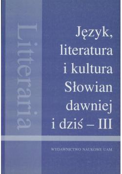 Język literatura i kultura Słowian dawniej i dziś III