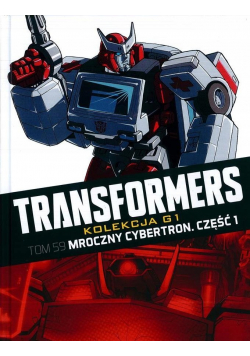 Transformers Tom 59 Mroczny cybertron Część 1