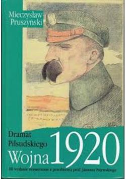 Dramat Piłsudskiego  Wojna 1920