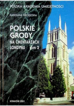Polskie groby na cmentarzach Londynu tom II