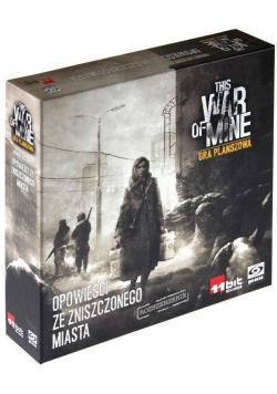 This War of Mine:Opowieści ze zniszczonego GALAKTA