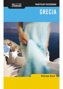 Praktyczny przewodnik - Grecja w.2011 PASCAL