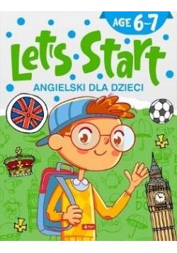 Angielski dla dzieci. Let's Start! Age 6-7