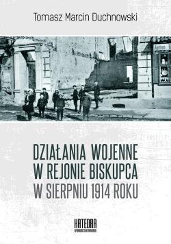 Działania wojenne w rejonie Biskupca w sierpniu 1914 roku
