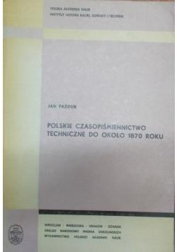 Polskie czasopiśmiennictwo techniczne do około 1870 roku Dedykacja Pazdura