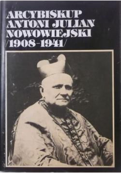 Arcybiskup Antoni Julian Nowowiejski 1908 - 1941