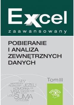 Excel zaawansowany Pobieranie i analiza zewnętrznych danych Tom III