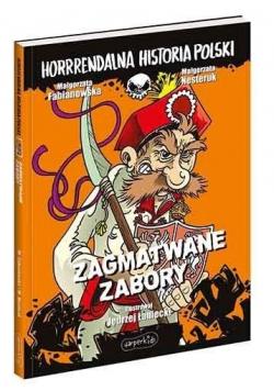 Zagmatwane zabory. Horrrendalna historia Polski