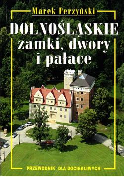 Dolnośląskie zamki dwory i pałace