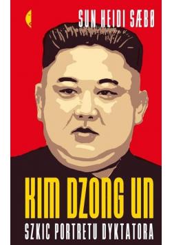 Kim Dzong Un. Szkic portretu dyktatora