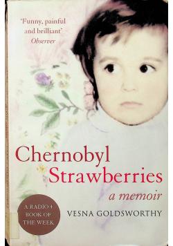 Chernobyl Strawberrues a memoir