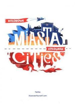 Kolorowe Miasta. Coloured Cities