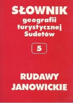 Słownik geografii turystycznej Sudetów Tom V Rudawy Janowickie